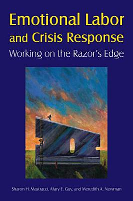 Emotional Labor and Crisis Response  Working on the Razor s Edge PDF