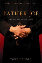 Father Joe: The Man Who Saved My Faith