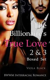 The Billionaire's True Love 2 & 3 Boxed Set (BWWM Interracial Romance)