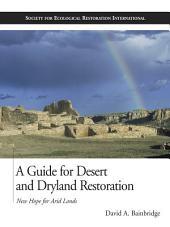 A Guide for Desert and Dryland Restoration: New Hope for Arid Lands