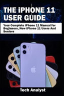 THE IPHONE 11 USER GUIDE