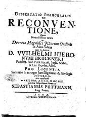 Dissertatio inauguralis De reconventione, quam divina favente gratia ... sub praesidio d. VVilhelmi Hieronymi Bruckneri ... ad d. 21. Octobr. a.p.c.n. 1699. publicae disquisitioni submittet Sebastainus Puttmann, ...
