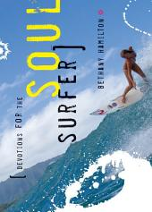 Soul Surfer Devotions: Daily Thoughts to Charge Your Life