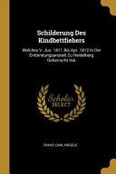 Download Schilderung Des Kindbettfiebers  Welches V  Jun  1811 Bis Apr  1812 in Der Entbindungsanstalt Zu Heidelberg Geherrscht Hat Book