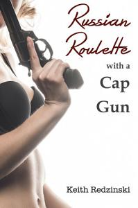Russian Roulette With a Cap Gun