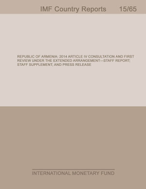 Republic of Armenia  2014 Article IV Consultation First Review Under the Extended Arrangement Staff Report  Staff Supplement  and Press Release PDF