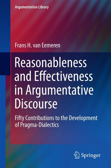 Reasonableness and Effectiveness in Argumentative Discourse PDF