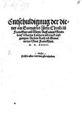 Entschuldignug [!] der diener am Evangelio Jesu Christi zu Franckfurt am Meyn, Auff ainen Sendbrief Martin Luthers im truck außgangen, An den Rath un[d] Gemaine der Stat Franckfurt