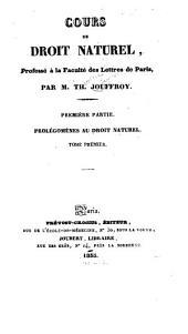 Cours de droit naturel: professé à la Faculté des lettres de Paris. Prolégomènes au droit naturel, Volumes1à2