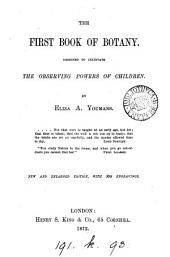 The first book of botany. Designed to cultivate the observing powers of children