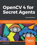 OpenCV 4 for Secret Agents
