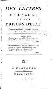 Des lettres de cachet et des prisons d'état: Ouvrage posthume, composé en 1778, Volumes1à2