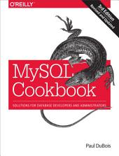 MySQL Cookbook: Solutions for Database Developers and Administrators, Edition 3