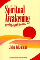 Spiritual Awakening: A Guide to Spiritual Life in Congregations