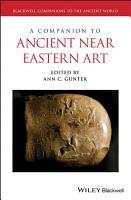 A Companion to Ancient Near Eastern Art PDF