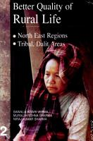 Better Quality Of Rural Life  North East Regions Tribal  Dalit Areas PDF