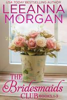 The Bridesmaids Club Boxed Set  Books 1 3   Three Small Town Romances PDF