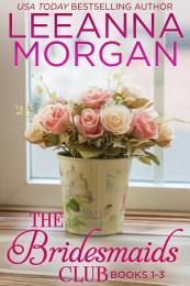 The Bridesmaids Club Boxed Set (Books 1-3): Three Small Town Romances