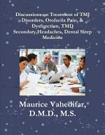 Discussions, on Treatment of TMJ Disorders, Orofacial Pain, & Dysfunction, TMD Secondary Headaches, Dental Sleep Medicine