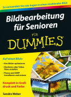 Bildbearbeitung f  r Senioren f  r Dummies PDF