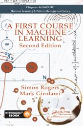 A First Course in Machine Learning, Second Edition: Edition 2