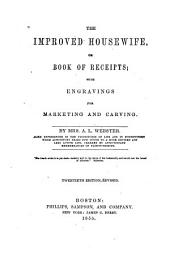 The Improved Housewife: Or Book of Receipts, with Engravings for Marketing and Carving