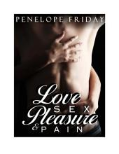 Love, Sex, Pleasure and Pain