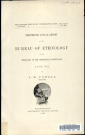 Thirteenth Annual Report of the Bureau of Ethnology: To the Secretary of the Smithsonian Institution, 1891-92