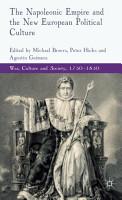 The Napoleonic Empire and the New European Political Culture PDF