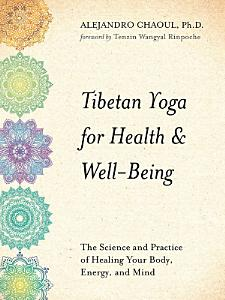 Tibetan Yoga for Health   Well Being PDF