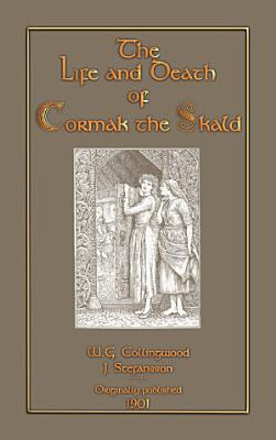 THE LIFE AND DEATH OF CORMAK THE SKALD   A Viking Saga PDF