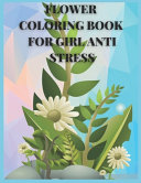 Flower Coloring Book for Girls Anti Stress