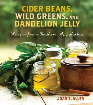 Cider Beans  Wild Greens  and Dandelion Jelly