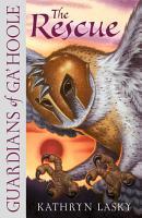 The Rescue  Guardians of Ga   Hoole  Book 3  PDF