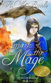 Mark of the Mage: The Scribes of Medeisia Book 1