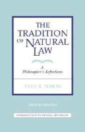 The Tradition of Natural Law: A Philosopher's Reflections