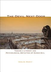 The Devil Next Door: Toward a Literary and Psychological Definition of Human Evil