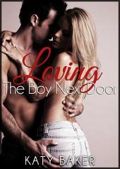 Loving The Boy Next Door: The Boy Next Door #4