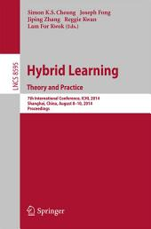 Hybrid Learning Theory and Practice: 7th International Conference, ICHL 2014, Shanghai, China, August 8-10, 2014. Proceedings