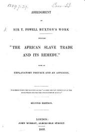 Abridgment of Sir T. Fowell Buxton's work on the African slave trade and its remedy: with an explanatory preface and an appendix
