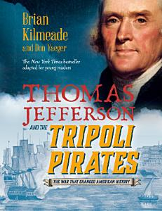 Thomas Jefferson and the Tripoli Pirates  Young Readers Adaptation