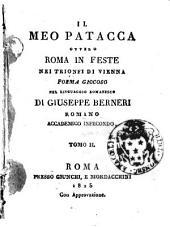 Il Meo Patacca ovvero Roma in feste nei trionfi di Vienna poema giocoso nel linguaggio romanesco di Giuseppe Berneri romano Accademico Infecondo, Tomo 1. [-3.]: Volume 2