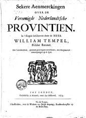 Sekere aenmerckingen over de Vereenigde Nederlandtsche Provintien: In't Engels beschreven, door de Heer William Tempel, ridder baronet. Den tweeden druk, op nieuws gecorrigeert en verbetert, met marginaes en aenteeke ningen op de-kant