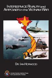 Interservice Rivalry and Airpower in the Vietnam War