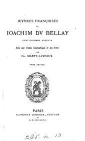 Œuvres françoises de Joachim du Bellay, avec une notice biographique et des notes par C. Marty-Laveaux
