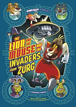 The Lion and the Mouse and the Invaders from Zurg PDF