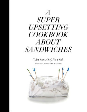 A Super Upsetting Cookbook about Sandwiches