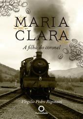 Maria Clara, a filha do coronel