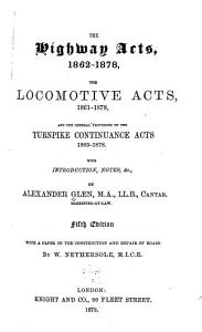 The Highway Acts  1862 1878  the Locomotive Acts  1861 1878  and the General Provisions of the Turnpike Continuance Acts  1863 1878 PDF
