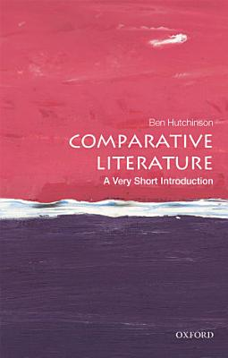 Comparative Literature  a Very Short Introduction PDF